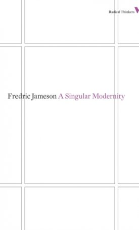 Singular Modernity, A: Essay on the Ontology of the Present