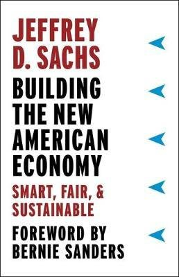 Building the New American Economy - Smart, Fair, and Sustainable