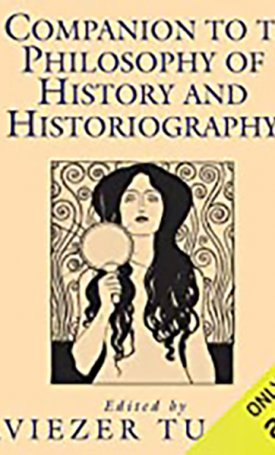 Companion to the Philosophy of History and Historiography, A