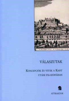 Válaszutak - koncepciók és viták a Kant utáni filozófiában