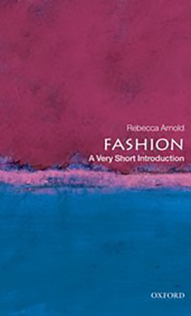 Fashion - A Very Short Introduction