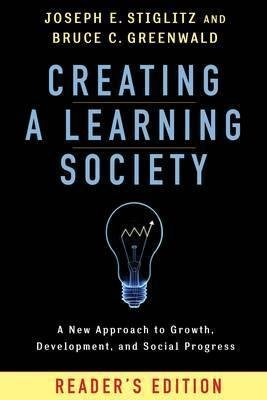 Creating a Learning Society - A New Approach to Growth, Development, and Social Progress