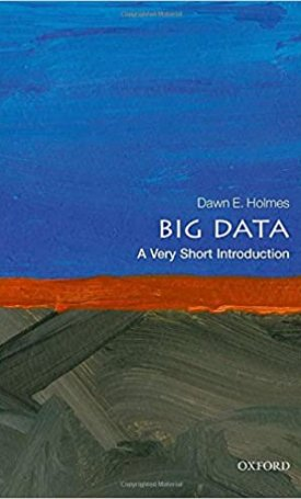 Big Data - A Very Short Introduction