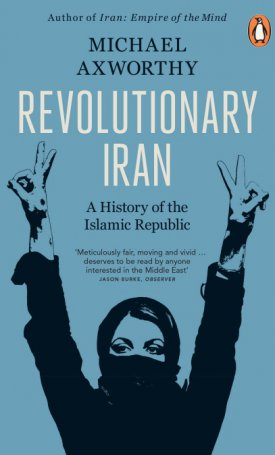 Revolutionary Iran - A History of the Islamic Republic
