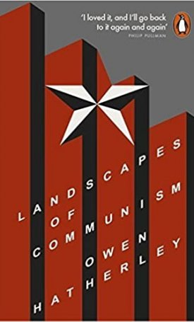 Landscapes of Communism - A History Through Buildings