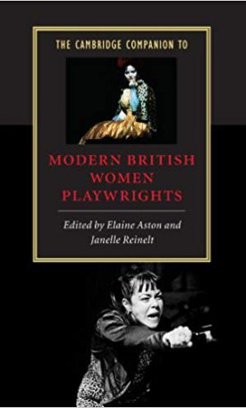 The Cambridge Companion to Modern British Women Playwrights