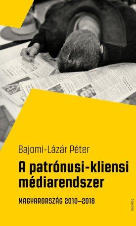 patrónusi-kliensi médiarendszer, A. Magyarország 2010-2018
