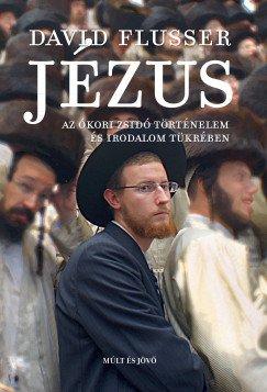 Jézus - Az ókori zsidó történelem és irodalom tükrében