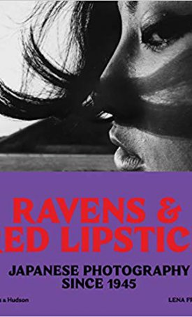 Ravens & Red Lipstick - Japanese Photography Since 1945