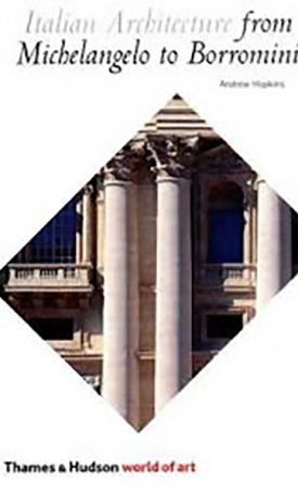 Italian Architecture - From Michelangelo to Borromini