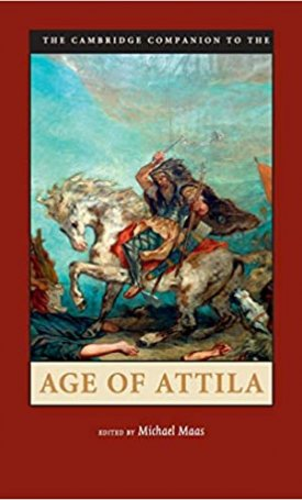 The Cambridge Companion to the Age of Attila