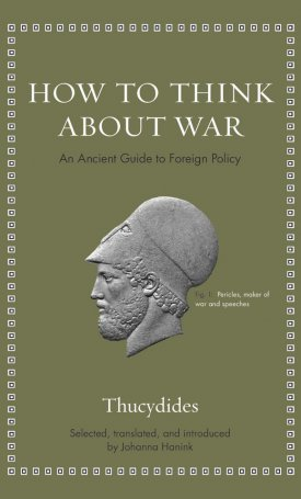 How to Think about War: An Ancient Guide to Foreign Policy