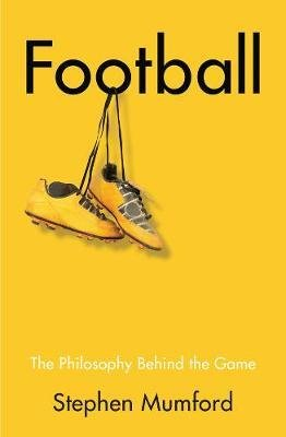 Football - Philosophy Behind the Game