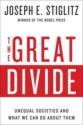 The Great Divide -  Unequal Societies and What We Can Do About Them