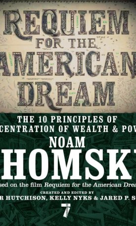 Requiem for the American Dream - The 10 Principles of Concentration of Wealth & Power
