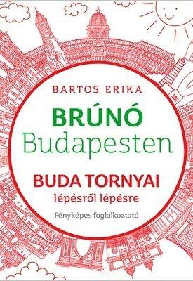 Buda tornyai lépésről lépésre - Brúnó Budapesten 1. /Fényképes foglalkoztató/