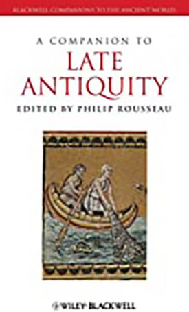 Companion to Late Antiquity, A