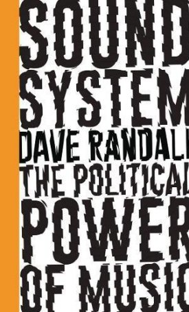 Sound System - The Political Power of Music