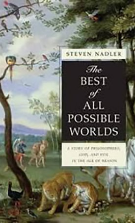 Best of All Possible Worlds, The - A Story of Philosophers, God, and Evil in the Age of Reason