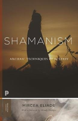 Shamanism : Archaic Techniques of Ecstasy