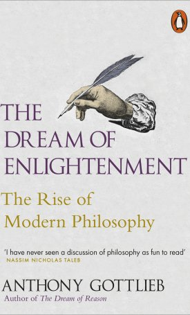 The Dream of Enlightenment - The Rise of Modern Philosophy