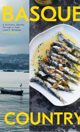 Basque Country - A Culinary Journey Through a Food Lover`s Paradise
