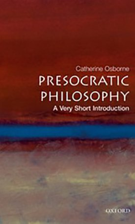 Presocratic Philosophy - A Very Short Introduction