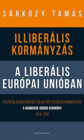 Illiberális kormányzás a liberális Európai Unióban