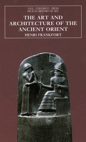 Art and Architecture of the Ancient Orient, The