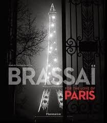 Brassai - For the Love of Paris
