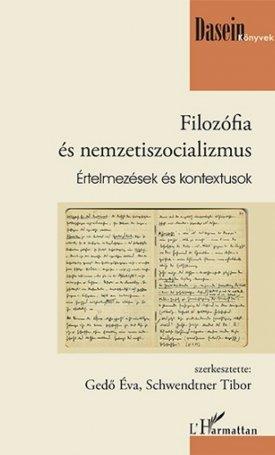 Filozófia és nemzetiszocializmus. Értelmezések és kontextusok