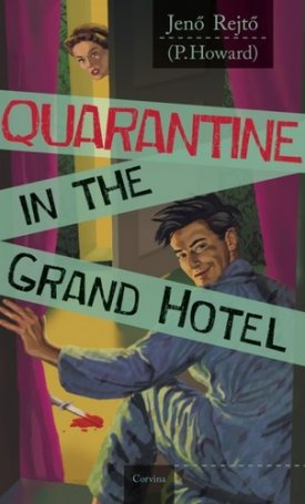 Quarantine in the Grand Hotel (Vesztegzár a Grand Hotelben)