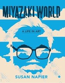 Miyazakiworld - A Life in Art
