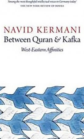 Between Quran and Kafka: West-Eastern Affinities