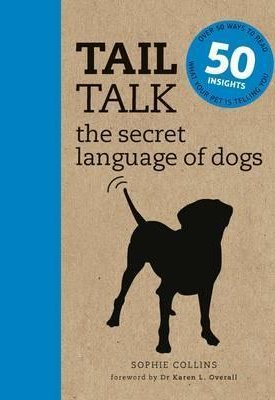 Tail Talk : The Secret Language of Dogs
