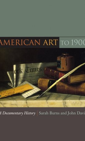 American Art to 1900 - A Documentary History