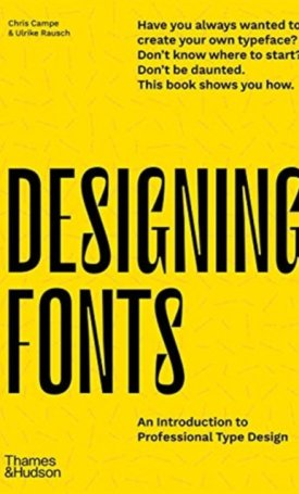 Designing Fonts : An Introduction to Professional Type Design