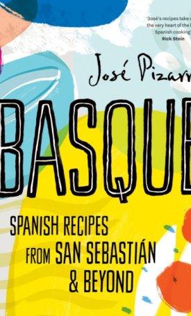 Basque Spanish Recipes From San Sebastian & Beyond