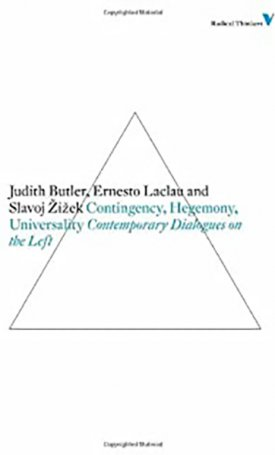 Contingency, Hegemony, Universality: Contemporary Dialogues on the Left