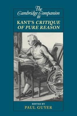 THE Cambridge Companion to Kant`s Critique of Pure Reason