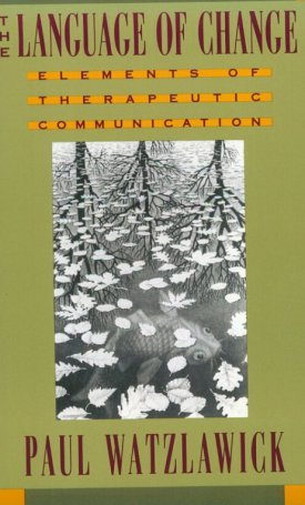 Language of Change, The - Elements of Therapeutic Communication
