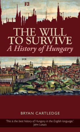 The Will to Survive - A History of Hungary
