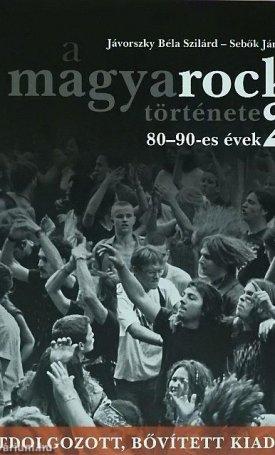 magyarock története 2 A - 80-90-es évek