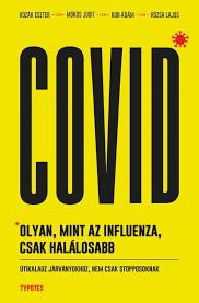 Covid: olyan, mint az influenza, csak halálosabb Útikalauz járványokhoz, nem csak stopposoknak
