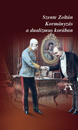Kormányzás a dualizmus korában - A XIX. századi európai parlamentarizmus és Magyarország kormányformája a kiegyezés után.