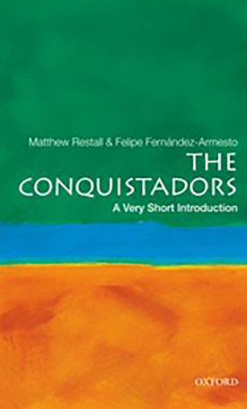 The Conquistadors - A Very Short Introduction