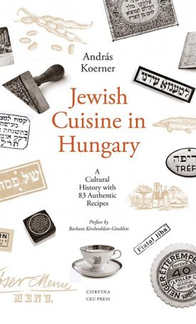 Jewish Cuisine in Hungary. A Cultural History with 83 Authentic Recipes