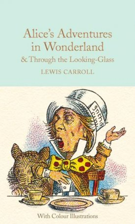 Alice`s Adventures in Wonderland and Through the Looking-Glass
