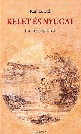 Kelet és Nyugat - Írások Japánról