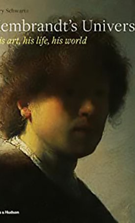 Rembrandt`s Universe - His Art, His Life, His World